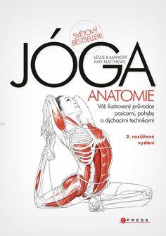 JÓGA - anatomie, 2. rozšířené vydání Yoga Lifestyle, Mindfulness Meditation, For Your Health, Asana, Books To Read, Best Friends, Fiction, Reading, Exercises