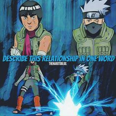 KAKASHI AND GUY! DESCRIBE THEIR RELATIONSHIP IN ONE WORD! (TURN ON OUR NOTIFICATIONS FOR A BETTER EXPERIENCE)