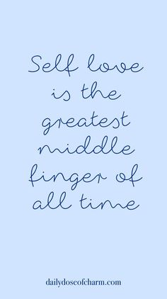 self love is the greatest middle finger of all time quote