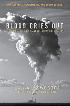 BLOOD CRIES OUT (Pentecostals, Ecology, and the Groans of Creation; edited by A. J. Swoboda; foreword by Steven Bouma-Prediger; Imprint: Pickwick Publications). John McConnell Jr. was the famed founder and visionary of Earth Day. McConnell's vision was one of creating a day of remembrance, solitude, and action to restore the broken human relationship to the land. Little acknowledged are McConnell's religious convictions or background. McConnell grew up in a Pentecostal home. In fact...