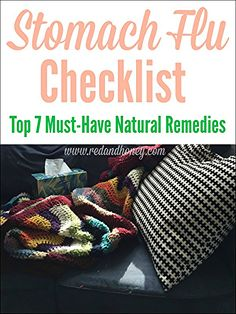 Stomach Flu Remedies Checklist (Top 7 Must-Have Natural Remedies.) I especially love #1 and #4. Using the remedies on this list helped our family beat the stomach flu in less than 24 hours! Homemade Cold Remedies, Natural Flu Remedies, Cold Remedies Fast, Natural Cures, Natural Healing, Herbal Remedies, Health Remedies, Natural Treatments, Cough Remedies