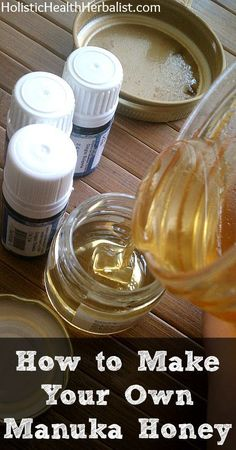simple recipe for How to Make Your Own Manuka Honey