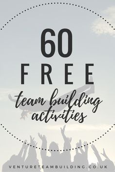 100+ Free Team Building Activities | Great Team Building Ideas & Resources