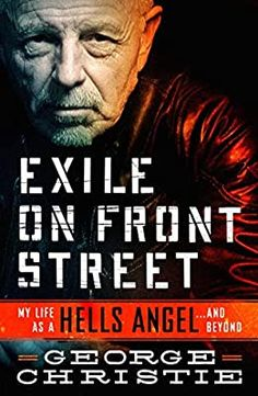 Exile on Front Street: My Life as a Hells Angel . . . and Beyond: Christie, George: 9781250196316: Amazon.com: Books Sonny Barger, My Life Is Boring, Bike Rally, Best Biographies, Hells Angels, Spelling And Grammar, The Negotiator, Motorcycle Clubs, Kids Boxing