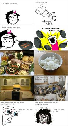"""I feel like the """"utilize all the pans"""" + the state of the kitchen is the story of my cooking life. Funny Meme Comics, Some Funny Jokes, Crazy Funny Memes, Really Funny Memes, Rage Comics, Derp Comics, Fuuny Memes, Funny Relatable Memes, Funny Vid"""