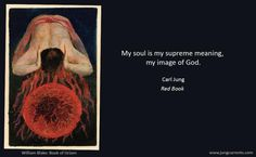 """[Carl Jung on """"Self"""" """"Soul"""" and """"Soul Image""""] Self: The archetype of wholeness and the regulating center of the psyche; a transperson..."""
