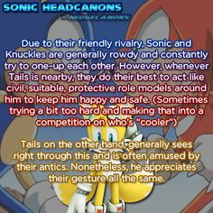 Due to their friendly rivalry, Sonic and Knuckles are generally rowdy and constantly try to one-up each other. However, whenever Tails is nearby, ...