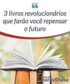 """3 livros #revolucionários que farão você repensar o futuro """"Viver sem ler é perigoso, obriga a se #conformar com a vida, e a pessoa pode sentir a tentação de correr riscos"""". Esta dura frase de #Michel #Houellebecq resume com #muito acerto o que é a vida sem leitura. Para mudar e ver as coisas sob uma perspectiva mais saudável para nós, precisamos aprender a nos desligar das crenças, dos hábitos e das ideias que não provêm do nosso coração. Para isso, esta frase budista servirá para começar o…"""