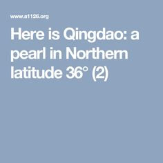Here is Qingdao: a pearl in Northern latitude 36° (2)