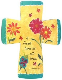 "[""Show a special friend how much she is loved with this colorful wooden cross. Featuring bright red, orange and blue flowers on a yellow and blue background, this wooden wall cross will be a lovely reminder of your friendship every time she sees it. The verse reads, \""A friend loves at all times.\"" - Proverbs 17:17<\/i>Product Details:<\/b>Measures 8-1\/2\""(H)""] $5.99"