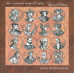 "Allan Holdsworth ""The Sixteen Men of Tain"""