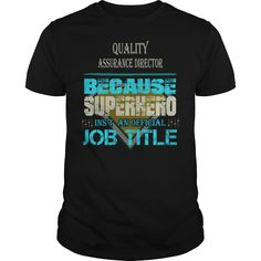 Quality Assurance Director Because Superhero Is Not An Actual Job Title T-Shirt, Hoodie Quality Assurance Director