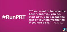 """""""If you want to become the best runner you can be, start now..."""" #RunPRT #running #motivation #women"""
