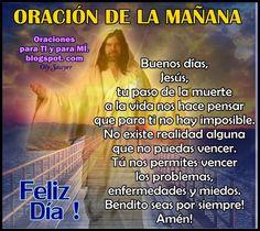 Oraciones para TI y para MÍ: ORACIÓN DE LA MAÑANA...Buenos días, Jesús, tu paso...
