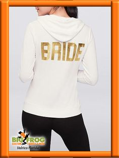 5106f4a1 Custom Bride hoodie. Great custom graphic designs that start in your head.  Work with