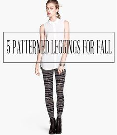 5 Pairs of Patterned Leggings to Wear This Fall