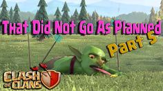 Clash of Clans    That Did Not Go As Planned    Part 5