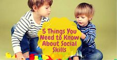 5 Things You Need to Know About Social Skills - Autism Parenting Magazine