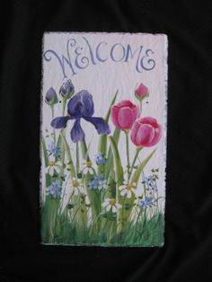 Hand Painted Welcome Sign Slate Plaque with by DancingBrushes Painted Pavers, Painted Slate, Painted Rocks, Hand Painted, Brick Crafts, Tile Crafts, Slate Art, Slate Tiles, Tole Painting