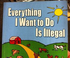 Learn about what you're actually putting into your mouth with the humorous and educational 'Everything I Want To Do Is Illegal' book. This informative read...