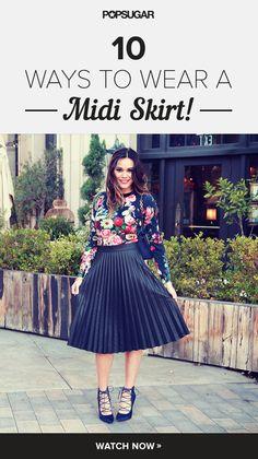 10 ways to wear a midi skirt!