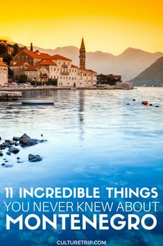 11 Incredible Things You Never Knew About Montenegro