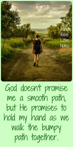 """Deuteronomy 31:8 """"The Lord himself goes before you and will be with you; he will never leave you nor forsake you. Do not be afraid; do not be discouraged."""""""
