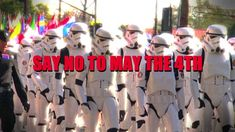 Star Wars Day Attack Ad: Say No to May the 4th - This is why we have Revenge of the Sixth every year...