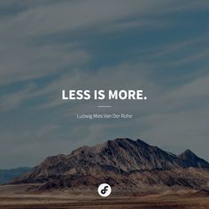 Less is more. Ludwig Mies Van Der Rohe, Less Is More, Happy Monday, Surface, Clouds, Adventure, The Originals, World, Instagram Posts