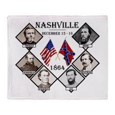 Nashville Throw Blanket  http://www.cafepress.com/Civil_War_1861_to_1865  http://www.cafepress.com/CivilWar1861to1865Part2  http://www.cafepress.com/USCivilWarColoredApparel