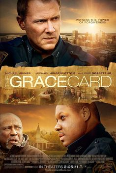 The Grace Card- One of the most inspirational movies I've ever seen! Such a good message on how grace and forgiveness can change a persons life. A must see!