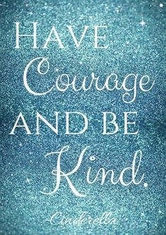 """""""Have Courage and Be Kind"""" FREE printable 