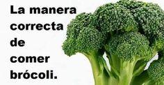 ¿Amas el brócoli? Esta es la manera correcta de comerlo