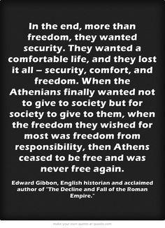 In the end, more than freedom, they wanted security. They wanted...