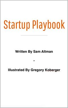 Startup Playbook by Sam Altman http://www.amazon.com/dp/B0181ZPASC/ref=cm_sw_r_pi_dp_BB6jxb0MQHT8D-This is meant for people new to the world of startups. Most of this will not be new to people who have read a lot of what YC partners have written—the goal is to get it into one place.