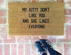 My Kitty Don't Like You Doormat ($40) - Provided by PopSugar