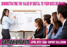 Find out how to demonstrate the value of digital to your boss or board at CampaignTech, April 18th at 9am. Register now at http://www.campaigntechconference.com/.