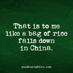 Das ist mir als ob in China ein Sack Reis umfaellt Funny Quotes Tumblr, Funny Baby Quotes, Mom Quotes, Life Quotes, Funny Sayings, Funny Pictures With Captions, Word Pictures, Jokes For Teens, Travel Words