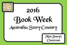 "Book Week 2016. A soon to be jammed packed board of ideas and activities to celebrate ""Australia: Story Country"". A one-stop board of ideas for this year. Miss Jenny's Classroom."