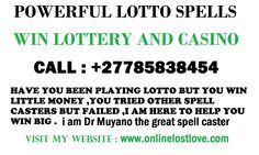 Lottery Spells call Dr muyano +27785838454 You won't see more than one lottery spell here! Why not? There is only one lottery spell that works so quick and effective. Lottery spells don't require anything more than great talent. Imagine having your luck on your side and your hand just floats to the right ticket would you get lottery spells if you knew it was a matter of a week or two? www.onlinelostlove.com Play Lotto, Call Dr, Spell Caster, You Tried, Spelling, Ticket, Knowing You, Fails, Make Mistakes