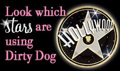 I am SUPER excited for Hollywoff, next week. We are working with  25 A-List Celebrities to give them an introductions to Dirty Dog. Keep your fingers crossed. You can click on this image and watch the video of the stars. Dirty Dog Lovers