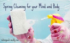 Spring Cleaning for your Mind and Body