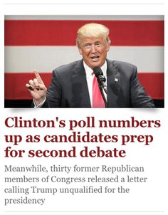 09 Oct. 2016: Clinton's poll numbers up as candidates prep for second debate / Meanwhile, thirty former Republican members of Congress released a letter calling Trump unqualified for the presidency