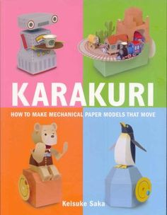 Karakuri: How to Make Mechanical Paper Models That Move by Keisuke Saka Karakuri is an introduction to the simple mechanisms - such as gears, cranks, cams, and levers - that are used to make moving paper models or automata. This book has 4 projects. This Is A Book, Up Book, Pop Up, Paper Engineering, Engineering Projects, Fun Projects, Paper Models, Printable Paper, Free Printable