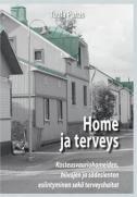 Home ja terveys : kosteusvauriohomeiden, hiivojen ja sädesienten esiintyminen sekä terveyshaitat. 2014