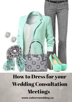 How a wedding planner should dress for their wedding consultation. http://www.culturewedding.ca/how-to-dress-for-your-wedding-consultation-meetings/