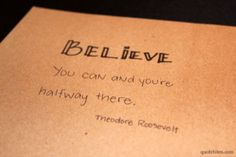 Believe Quotes by Theodore Roosevelt Images