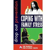 Drop Out Prevention: Coping with Family Stress DVD $64.99