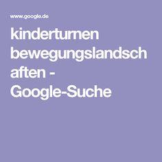 kinderturnen bewegungslandschaften - Google-Suche