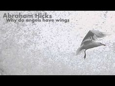 Abraham Hicks ☆ Why Do ''Angels'' Have Wings
